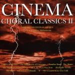 Cinema Choral Classics II
