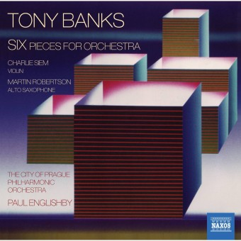 Tony Banks - Six Pieces for Orchestra